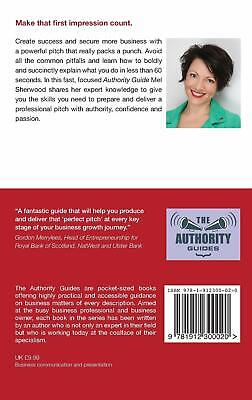 The Authority Guide to Pitching Your Business How to make an impact and be reme