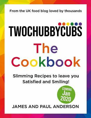Twochubbycubs The Cookbook Slimming recipes to leave you Satisfied and Smiling