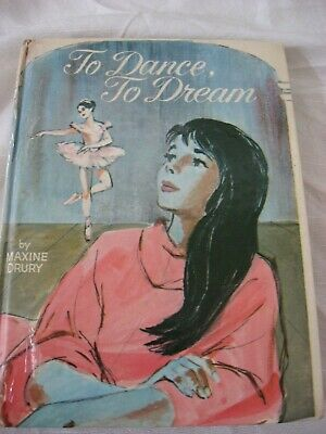 To Dance, To Dream DRURY 1965 Whitman Publishing DANCERS Real Life Stories