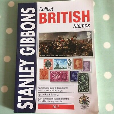 Stanley Gibbons Collect British Stamps 2016  67th Edition - Philately investment