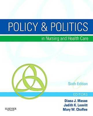 Policy & Politics in Nursing and Health Care, 6th Edition - ACCEPTABLE