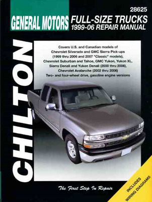 Chilton Workshop Manual GM Silverado 1999-2006 Sierra Tahoe Yukon Suburban Repai