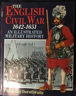 The English Civil War, 1642-1651: An Illustrated Military Histo .9781854092380