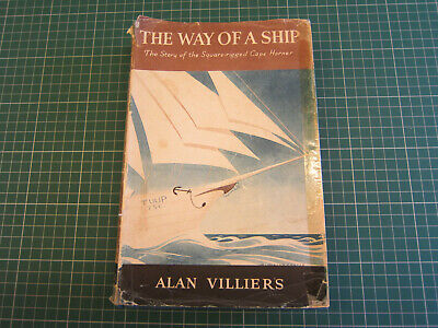 THE WAY OF THE SHIP STORY OF A CAPE HORNER by ALAN VILLIERS 1954 1st EDITION h/b