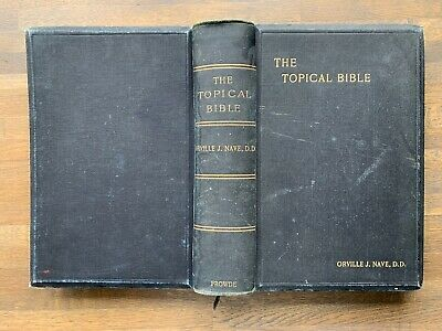 The Topical Bible A Digest Of Holy Scriptures Orville J. Nave Antique Book 1932