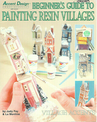 Beginners Guide Painting Resin Villages Accent Design 1995 Hot Off The Press