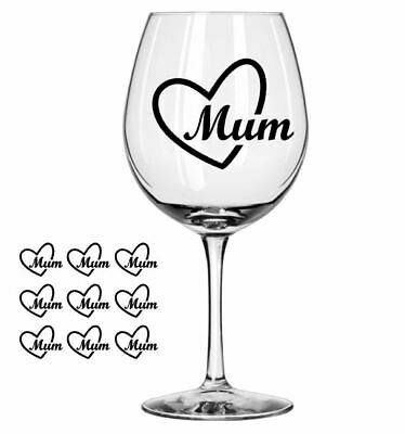 X9 Mum Heart Wine / Gin Glass Decal Sticker Birthday Mothers Day Gifts Birthday