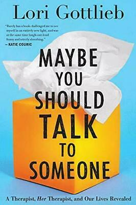 Maybe You Should Talk to Someone by Lori Gottlieb (Digitall, 2019)