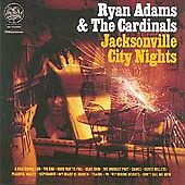 Ryan Adams & The Cardinals : Jacksonville City Nights CD (2005) (8)