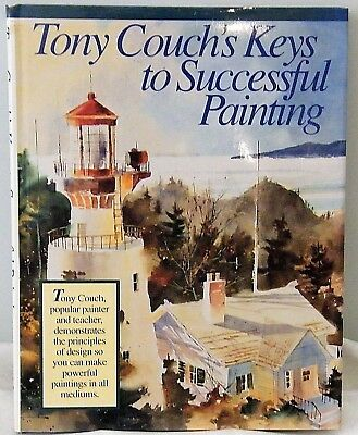 TONY COUCH'S KEYS TO SUCCESSFUL PAINTING 1992 H/B D/J North Light Books