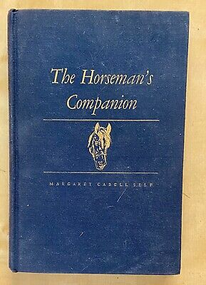 Vintage 1949 The Horseman's Companion HC Book  Horse Life Margaret Self 1st Ed