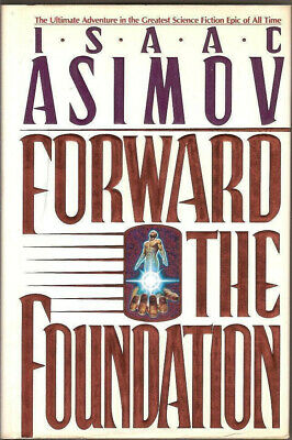 Isaac Asimov - Forward the Foundation 1993 Hardcover with Dustjacket  VG