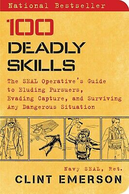 100 Deadly Skills: The SEAL Operative's Guide to Eluding Pursuers [P.D.F]