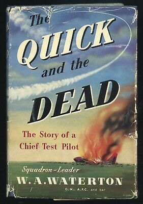 THE QUICK AND THE DEAD: THE STORY OF A CHIEF TEST PILOT by S/L W. A. WATERTON