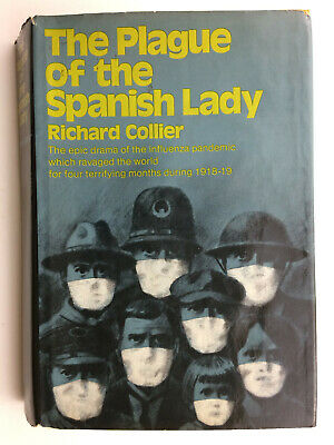 THE PLAGUE OF THE SPANISH LADY by Richard Collier, The Flu Pandemic of 1918-1919