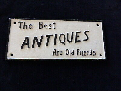 """Vintage style cast iron sign """"The Best Antiques are old friends"""""""