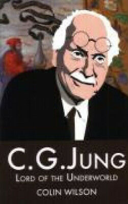 C.G.Jung: Lord of the Underworld by Colin Wilson.