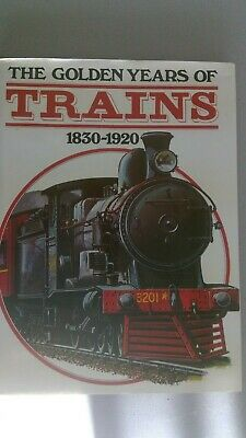 The Golden Years of Trains 1830-1920    Summit Books