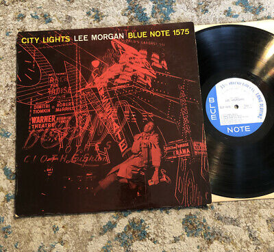 "LEE MORGAN ~ CITY LIGHTS LP ~ BLUE NOTE BLP-1575 MONO RVG ~ No ""R"" No ""inc."""