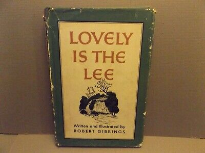 LOVELY IS THE LEE Written and Engravings by Robert Gibbings 1945 hardcover & dj