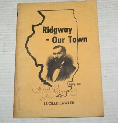 Ridgway Illinois Our Town History By Lucille Lawler Centennial Book 1971 SIGNED