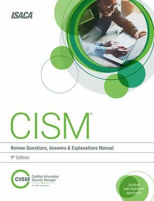 CISM Review Questions, Answers & Explanations Manual 9th Edition by ISACA