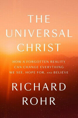 The Universal Christ: How a Forgotten Reality Can Change Everything We See,
