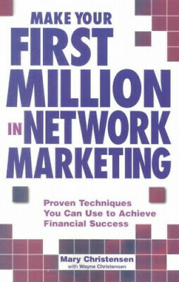 Make Your First Million in Network Marketing by Mary Christensen.