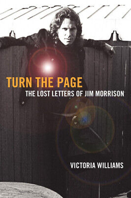 Turn the Page: The Lost Letters of Jim Morrison by Dr Victoria Williams.