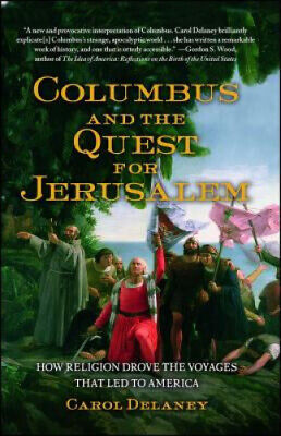 Columbus and the Quest for Jerusalem: How Religion Drove the Voyages That Led