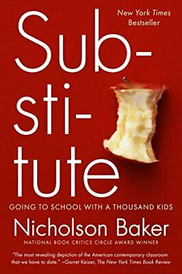Substitute: Going to School with a Thousand Kids Nicholson Baker Penguin Books
