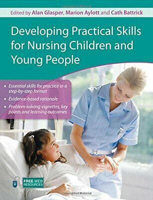 Developing Practical Skills for Nursing Children and Young People Hodder Arnold