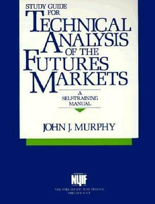 Study Guide for Technical Analysis of the Future's Markets: A Self Traini - GOOD
