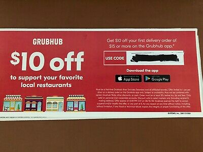 GRUBHUB - $10 off $15 or more order - ON 1ST ORDER ONLY.  expires - 08/31/2020