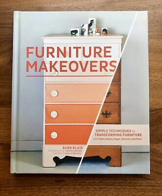 Furniture Makeovers: Simple Techniques. Barb Blair Chronicle Books SAN Francisco
