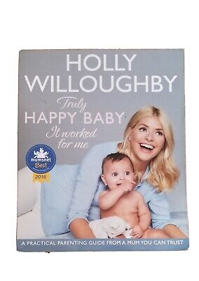 Holly willoughby Truly happy baby parenting Book