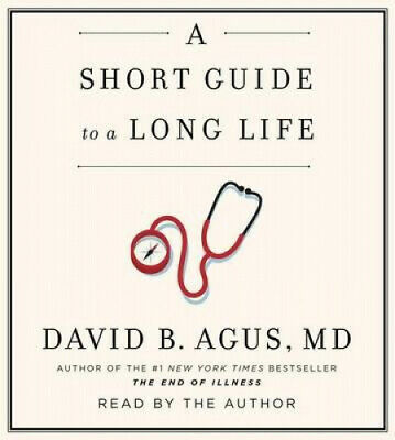 A Short Guide to a Long Life [Audio] by David B Agus.