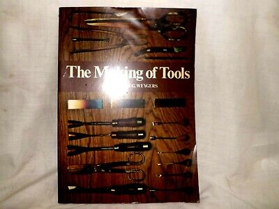 The Making of Tools .1973 Blacksmith Book. By Alexander G. Weygers