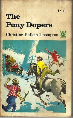 THE PONY DOPERS by CHRISTINE PULLEIN-THOMPSON PAPERBACK ACCEPTABLE 1968 DRAGON