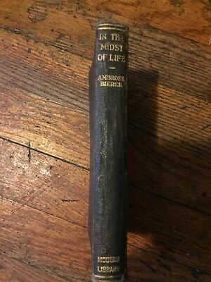 IN THE MIDST OF LIFE by Ambrose Bierce 1927 1st Modern Library Ed - Black Flexi