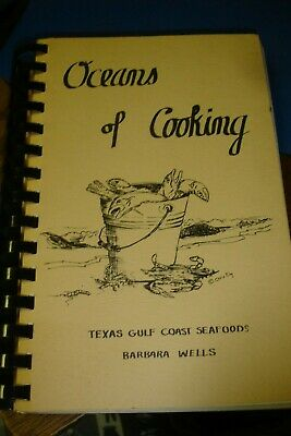Oceans of Cooking - Texas Gulf Coast Seafoods - Barbara Wells- 1976