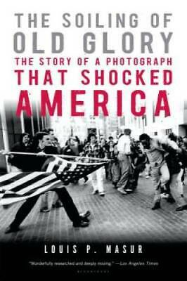 The Soiling of Old Glory: The Story of a Photograph That Shocked America - GOOD