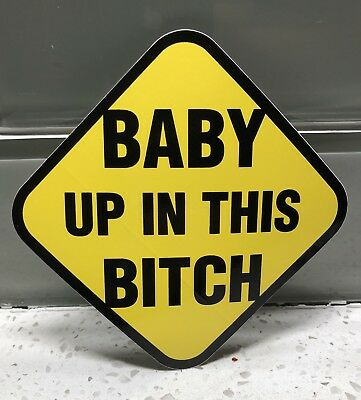 BABY UP IN THIS BITCH Decal sticker On Board Decal FUN Shower Gift Weather proof