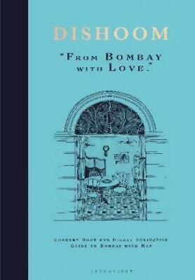 Dishoom - From Bombay with Love The first ever cookbook from the much-loved 5694