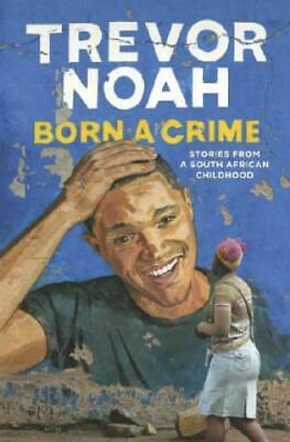Born a Crime Stories from a South African Childhood 3399