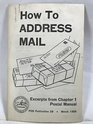 1959 HOW TO ADDRESS MAIL Excerpts from Chapter 1 Postal Manual POD Pub. 28 USPS