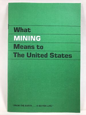 1972 WHAT MINING MEANS TO THE UNITED STATES American Mining Congress Booklet