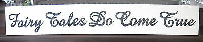 FAIRY TALES DO COME TRUE Chic Cottage Love Shabby Sign