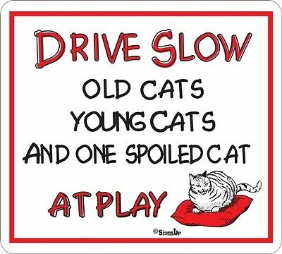 Drive Slow Spoiled Cat Novelty Sign