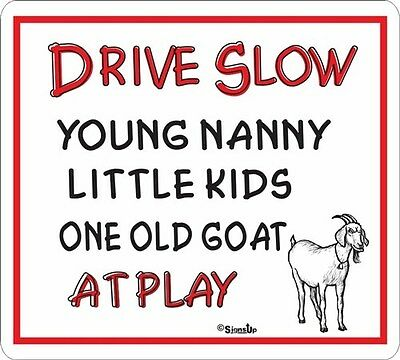 Drive Slow Goat At Play Novelty Sign